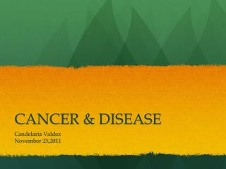 Cancer and Disease, Candelaria V