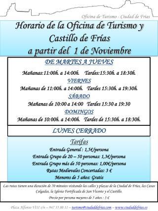 Horario de la Oficina de Turismo y Castillo de Frías  a partir del   1  de Noviembre