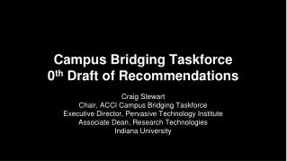 Campus Bridging Taskforce  0 th  Draft of Recommendations