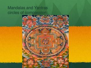 Mandalas and Yantras circles of compassion