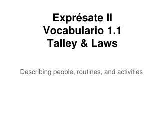 Exprésate II Vocabulario 1.1 Talley &  Laws