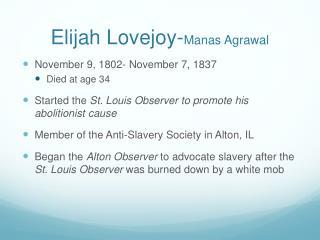 Elijah Lovejoy- Manas Agrawal