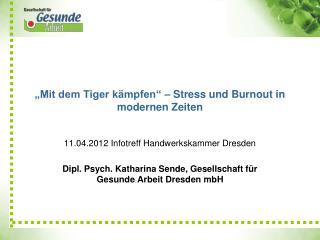 """""""Mit dem Tiger kämpfen"""" – Stress und Burnout in modernen Zeiten"""