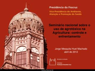 Seminário nacional sobre o uso de agrotóxico na Agricultura: controle e enfrentamento