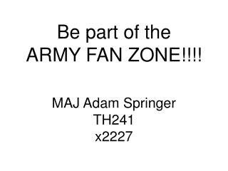 Be part of the  ARMY FAN ZONE!!!!