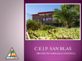 C.E.I.P. SAN BLAS PROYECTO JORNADA CONTINUA