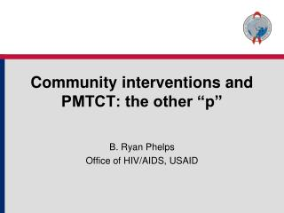 "Community interventions and PMTCT: the other ""p"""
