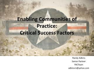 Enabling  Communities of Practice: Critical Success Factors