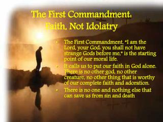 The First Commandment: Faith, Not Idolatry
