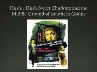 Hush…Hush Sweet Charlotte and the Middle Ground of Southern Gothic