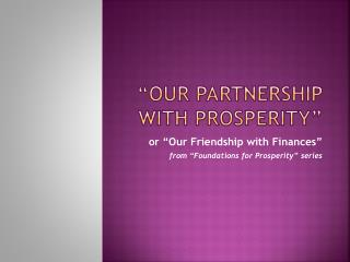 �Our Partnership with Prosperity�