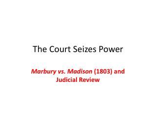 The Court Seizes Power