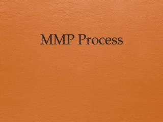 MMP Process