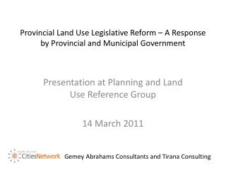 Provincial Land Use Legislative Reform � A Response by Provincial and Municipal Government