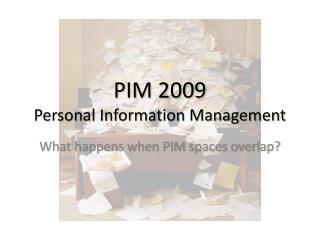 PIM 2009  Personal Information Management