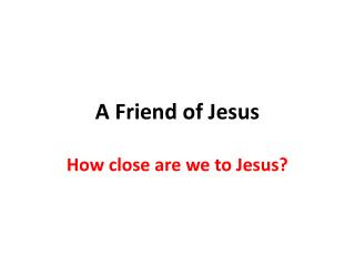 A Friend of Jesus