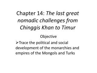 Chapter 14:  The last great nomadic challenges from Chinggis Khan to Timur