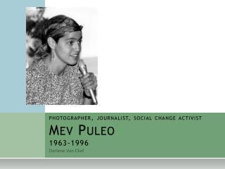 photographer, journalist, social change activist Mev Puleo 1963-1996