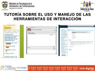 TUTORÍA SOBRE EL USO Y MANEJO DE LAS HERRAMIENTAS DE INTERACCIÓN