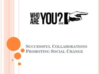 Successful Collaborations Promoting Social Change