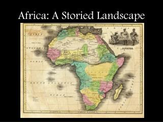 Africa: A Storied Landscape