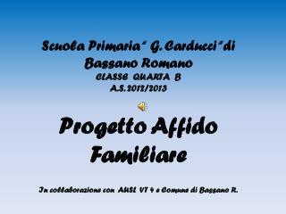 """Scuola Primaria """" G. Carducci """"di Bassano Romano CLASSE  QUARTA  B  A.S. 2012/2013"""