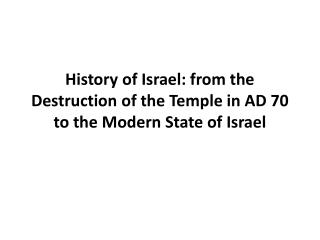 History of Israel: from the Destruction of the Temple in AD 70 to the Modern State of Israel