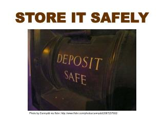 Store it safely