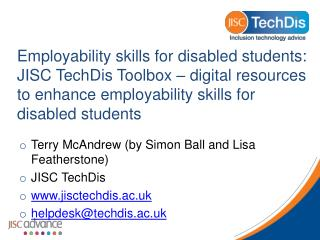Terry  McAndrew  (by Simon Ball and Lisa Featherstone) JISC TechDis www.jisctechdis.ac.uk
