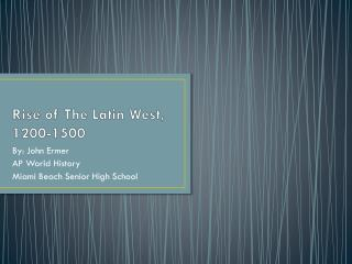 Rise of The Latin West,  1200-1500