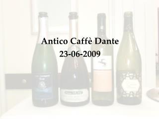 Antico Caffè Dante 23-06-2009