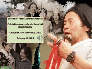 South East Asian Culture in America Felicia  Dreesmann,  Connie Harrah , & David Hensley