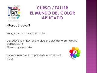 CURSO / TALLER  EL MUNDO DEL COLOR APLICADO