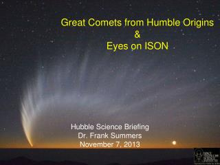 Great Comets from Humble Origins & Eyes on ISON
