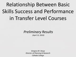 Relationship Between Basic Skills Success and Performance in Transfer Level Courses