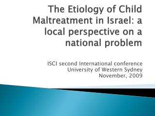 The Etiology of Child Maltreatment in Israel: a local perspective on a national problem