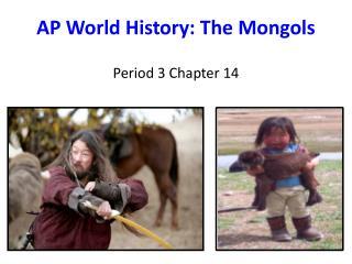 AP World History: The Mongols