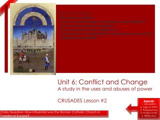 Unit 6: Conflict and Change A study in the uses and abuses of power CRUSADES Lesson #2