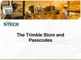 The Trimble Store and Passcodes