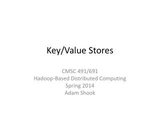 Key/Value Stores