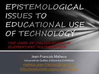 EPISTEMOLOGICAL ISSUES TO EDUCATIONAL USE OF TECHNOLOGY