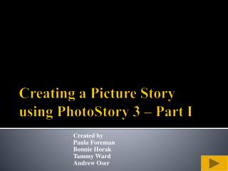 Creating a Picture Story  using  PhotoStory  3 – Part I