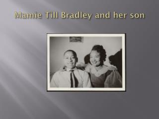 Mamie Till Bradley and her son