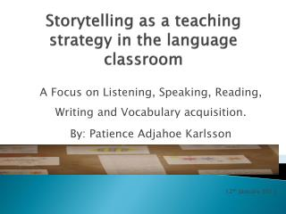 Storytelling  as a teaching strategy in the language  classroom