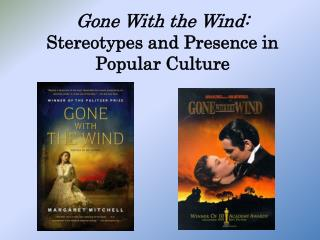 Gone With the Wind:  Stereotypes and Presence in Popular Culture