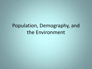 Population, Demography, and the Environment
