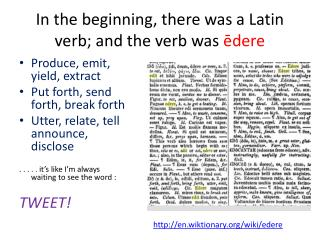 In the beginning, there was a Latin verb; and the verb was  ēdere