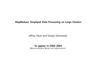 MapReduce :  Simpliyed Data Processing on Large Clusters