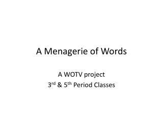 A Menagerie of Words