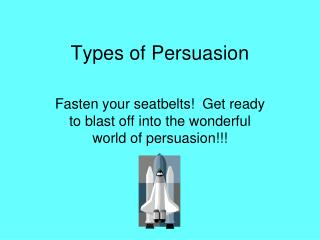 Types of Persuasion